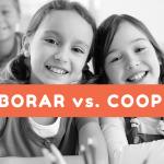 Aprendizaje cooperativo. Colaborar vs. Cooperar en el aula