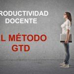 Cómo aumentar la productividad docente con el método GTD