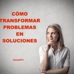 10 Ejemplos de cómo transformar problemas en soluciones [INFOGRAFÍA]