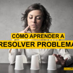 3 Maneras de aprender a resolver problemas y ser resilientes