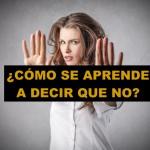 10 Consejos para aprender a decir que no sin sentirte culpable