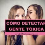 14 Soluciones para detectar y evitar a la gente tóxica