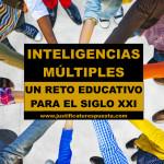 Inteligencias Múltiples. Un reto educativo para el siglo XXI