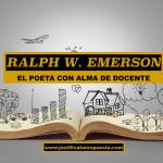 10 Citas de Ralph W. Emerson, el poeta con alma de docente
