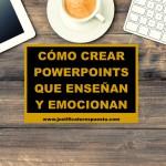 Cómo crear un powerpoint que enseñe y emocione a la vez