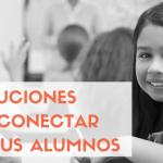 Gestión de aula. 14 Recursos para conectar con tus alumnos