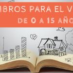 Libros para leer en verano de 0 a 15 años