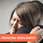 Resiliencia. ¿Qué cualidades poseen las personas resilientes?