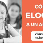10 Efectivos consejos para dar a un alumno un buen elogio
