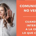 Comunicación no verbal. Cuando lo que cuento no interesa a la gente