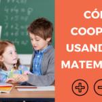 Una actividad para aprender a cooperar usando las matemáticas