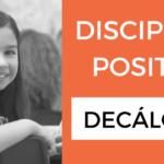 Disciplina positiva. Mi decálogo para educar con firmeza y asertividad