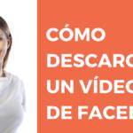 Cómo descargar un vídeo de Facebook gratis y en segundos para tus clases