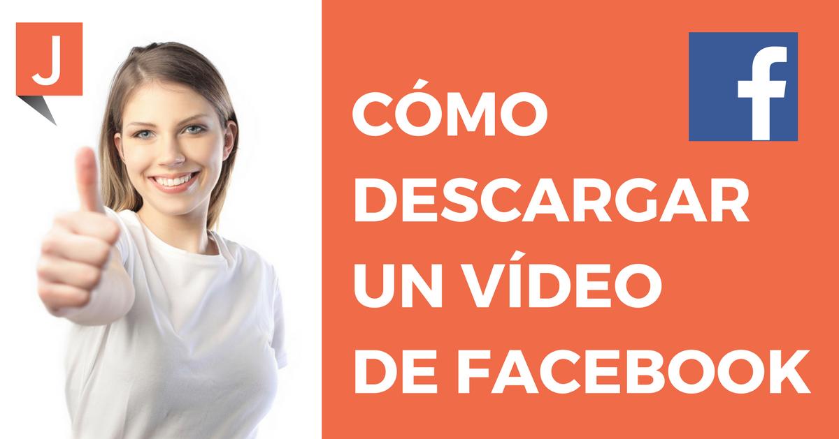 Cómo descargar un vídeo de Facebook
