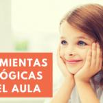 9 Herramientas pedagógicas para que tus alumnos aprendan más y mejor