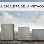 ¿Qué es la escalera de la metacognición?