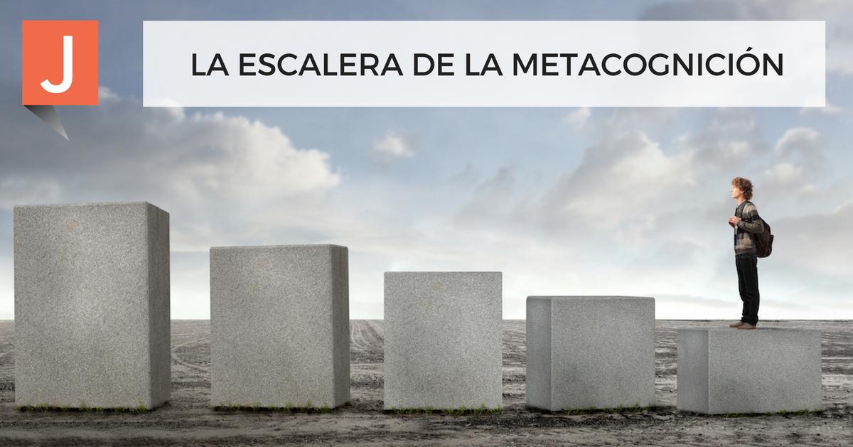 ESCALERA DE LA METACOGNICIÓN
